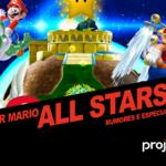 Project N Cast #11 - Super Mario All Stars 2: Rumores e Especulações