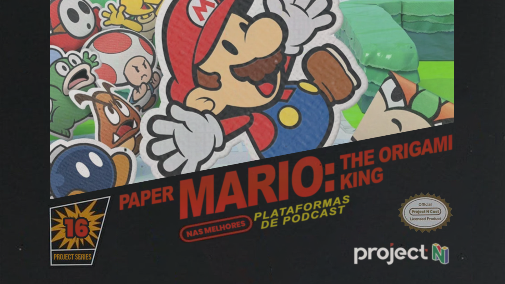 Project N Cast #16 – Paper Mario: The Origami King (feat. Digplay)