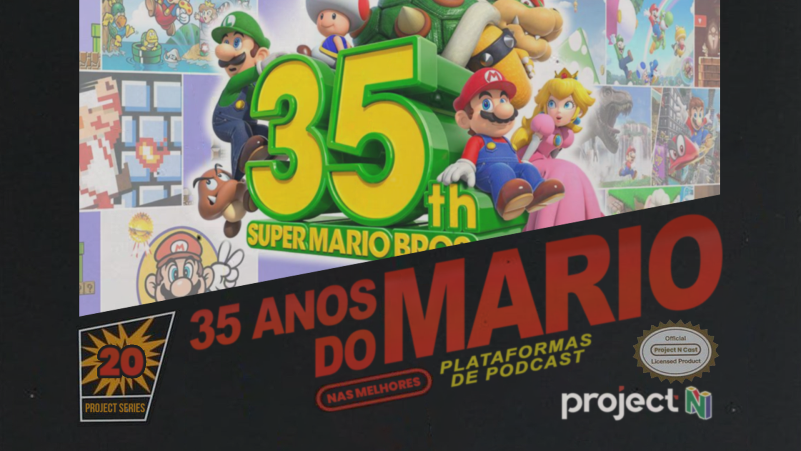 Project N Cast #20 - Mario 35 Anos (feat. Lucca)