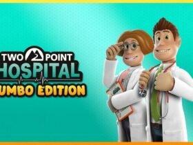 Two Point Hospital: JUMBO Edition - Gerenciar e se divertir é o melhor remédio