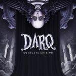 DARQ: Complete Edition - Um puzzle sombrio por todos os lados