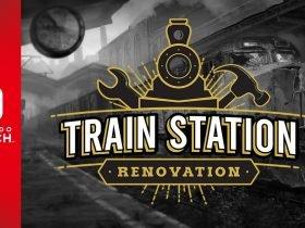 Train Station Renovation chega ao Nintendo Switch em Maio