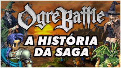 História da Franquia Ogre Battle