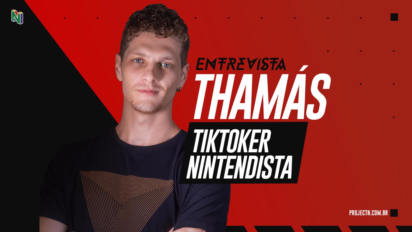 [Entrevista] Thamás Morelli, Tiktoker nintendista com mais de 100 mil seguidores, fala um pouco da sua trajetória na internet e sua franquia favorita